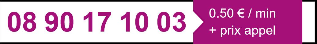 Tél. 08 90 17 10 03 (0,50 € / min + prix appel)