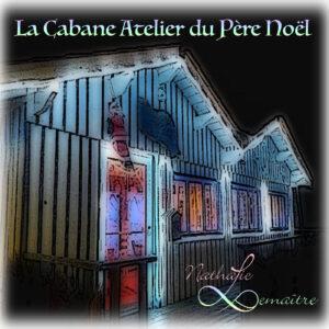 Livre audio - la cabane atelier du père noël - Nathalie Lemaître