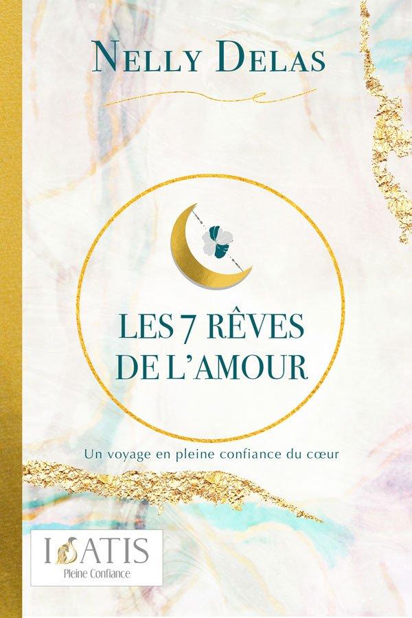 Couverture du livre Les 7 rêve de l'amour de Nelly Delas