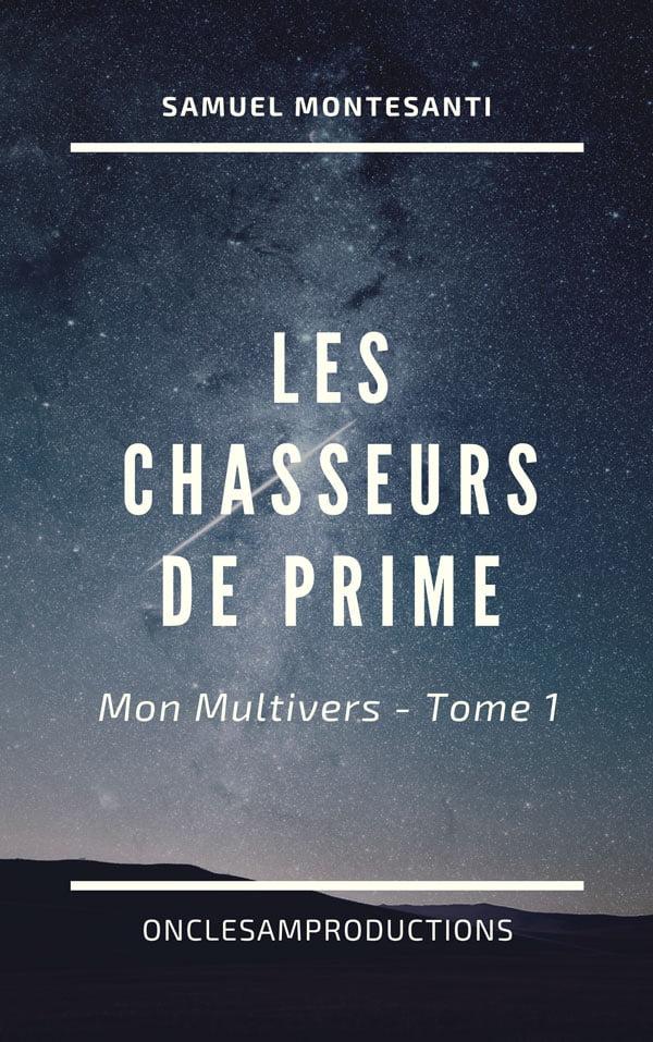Couverture - Les Chasseurs de Prime - Mon Multivers Tome 1