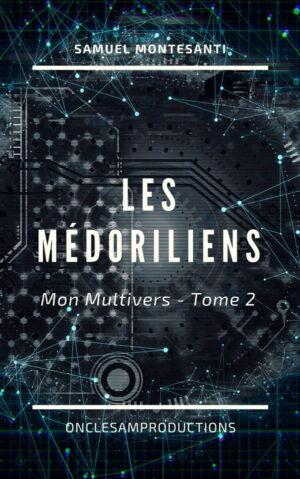 Couverture Les Médoriliens - Mon Multivers - Tome 2 Onclesamproduction